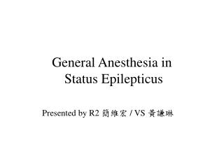 General Anesthesia in  Status Epilepticus