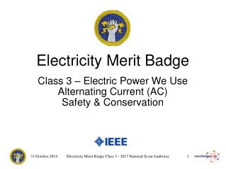 Electricity Merit Badge Class 3 – Electric Power We Use Alternating Current (AC)