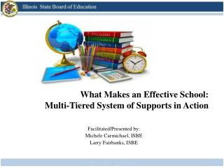 What Makes an Effective School:  Multi-Tiered System of Supports in Action