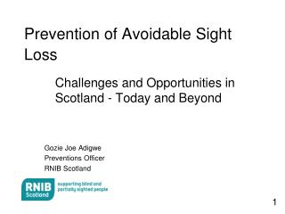 Prevention of Avoidable Sight Loss