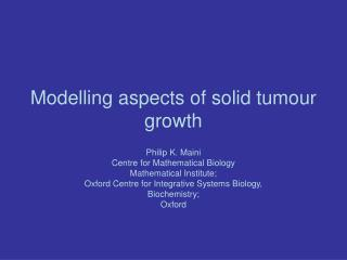 Modelling aspects of solid tumour growth