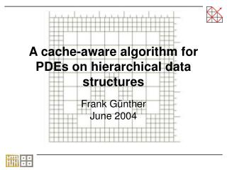A cache-aware algorithm for PDEs on hierarchical data structures