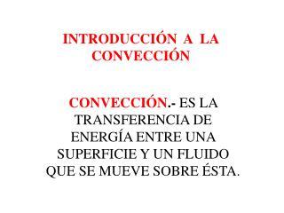 INTRODUCCIÓN  A  LA CONVECCIÓN