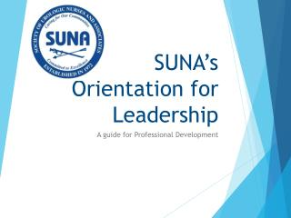 SUNA's Orientation for Leadership