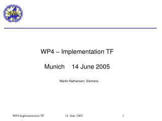 WP4 – Implementation TF Munich    14 June 2005