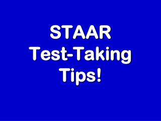 STAAR Test-Taking Tips!