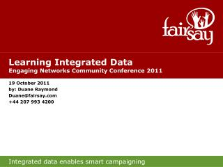 Learning Integrated Data Engaging Networks Community Conference 2011