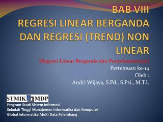 BAB VIII REGRESI LINEAR BERGANDA DAN REGRESI (TREND) NON LINEAR