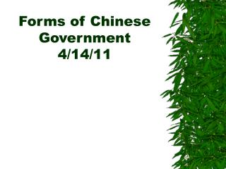 Forms of Chinese Government 4/14/11