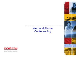 Web and Phone Conferencing