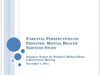 Parental Perspectives on Pediatric Mental Health Services Study