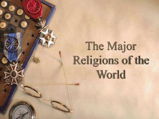 The Major Religions of the World