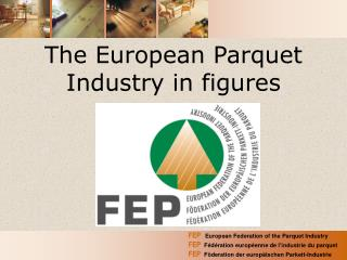 The European Parquet Industry in figures