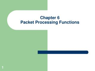 Chapter 6 Packet Processing Functions