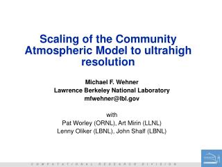 Scaling of the Community Atmospheric Model to ultrahigh resolution