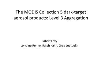 The MODIS Collection 5 dark-target aerosol products: Level 3 Aggregation