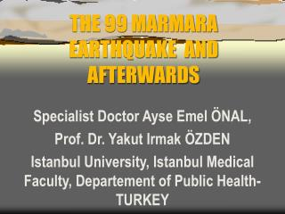 THE 99 MARMARA EARTHQUAKE  AND AFTERWARDS