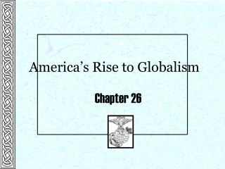 America's Rise to Globalism