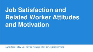 Job Satisfaction and Related Worker Attitudes and Motivation