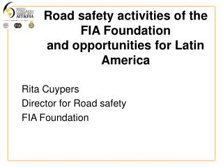 Road safety activities of the FIA Foundation and opportunities for Latin America