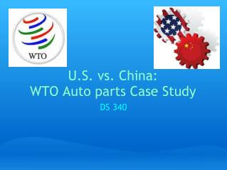U.S. vs. China: WTO Auto parts Case Study