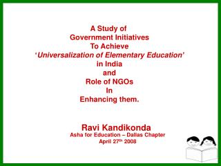 A Study of  Government Initiatives To Achieve ' Universalization of Elementary Education' in India