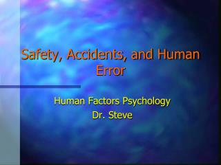 Safety, Accidents, and Human Error