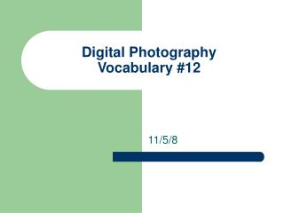 Digital Photography Vocabulary #12