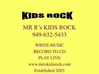 MR R's KIDS ROCK 949-632-5433
