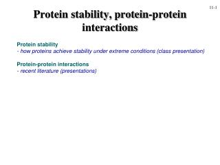 Protein stability - how proteins achieve stability under extreme conditions class presentation  Protein-protein interact