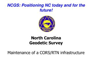 NCGS:  Positioning NC today and for the future!