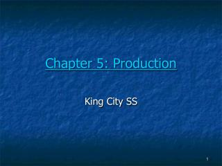 Chapter 5: Production