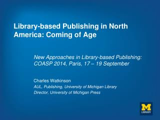 Library-based Publishing in North America: Coming of Age