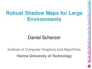 Robust Shadow Maps for Large Environments