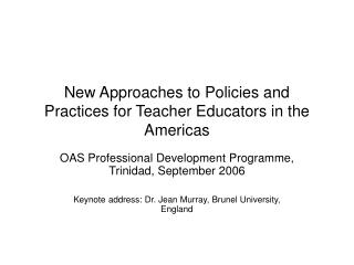New Approaches to Policies and Practices for Teacher Educators in the Americas