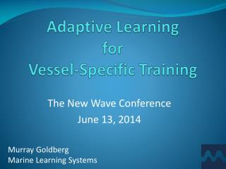 Adaptive Learning  for  Vessel-Specific Training