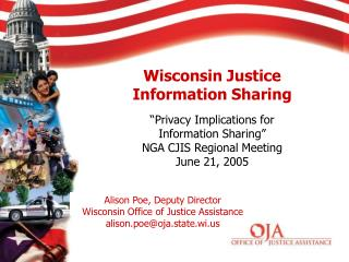Alison Poe, Deputy Director Wisconsin Office of Justice Assistance  alison.poe@oja.state.wi