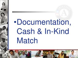 Documentation, Cash & In-Kind Match