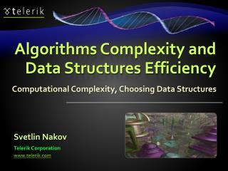 Algorithms Complexity and Data Structures Efficiency