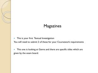 Magazines This is your first  Textual Investigation