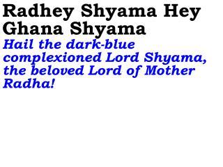 Radhey Shyama Hey Ghana Shyama