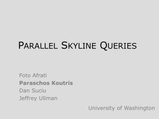 Parallel Skyline Queries