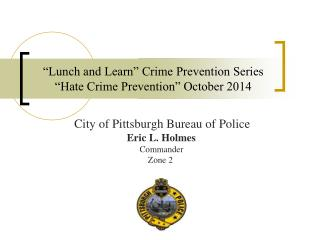 """Lunch and Learn"" Crime Prevention Series  ""Hate Crime Prevention"" October 2014"