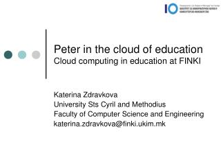 Peter in the cloud of education Cloud computing in education at FINKI