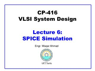 CP-416 VLSI System Design  Lecture 6:  SPICE Simulation