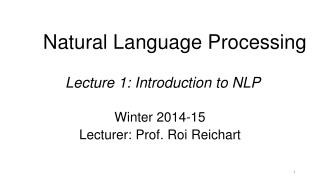 Natural Language Processing Lecture  1 : Introduction to NLP
