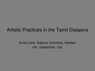 Artistic  Practices  in the Tamil Diaspora