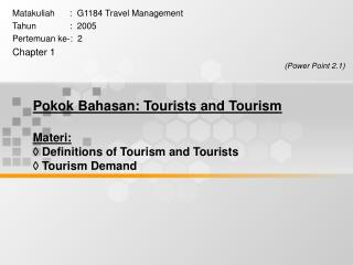 Matakuliah      :  G1184 Travel Management Tahun	         :  2005 Pertemuan ke-:  2 Chapter 1