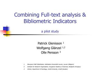 Combining Full-text analysis & Bibliometric Indicators a pilot study