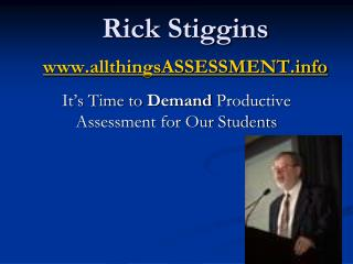 Rick Stiggins allthingsASSESSMENT